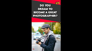 What Makes You A Great Photographer? *