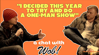 A chat with...... WOB!