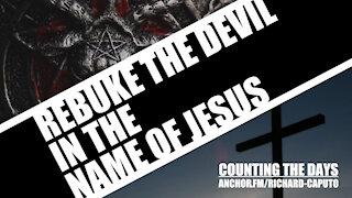 Rebuke the Devil in the Name of JESUS