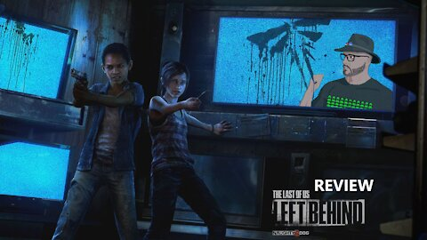 LAST OF US: LEFT BEHIND - Review