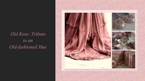 Old Rose: A Tribute to an Old-Fashioned Hue