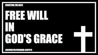 Free Will in GOD's Grace