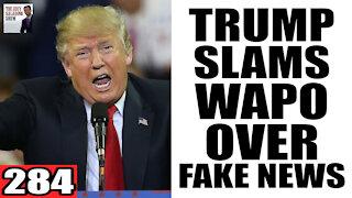 284. Trump SLAMS WaPo After FAKE NEWS Retraction
