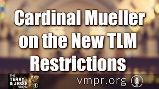 21 Jul 21, The Terry and Jesse Show: Cardinal Mueller on the New TLM Restrictions