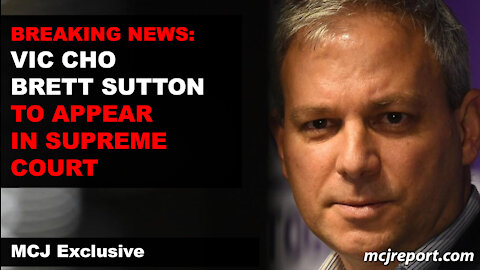 BREAKING NEWS: VIC CHO BRETT SUTTON TO APPEAR IN SUPREME COURT