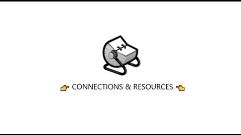 👉 CONNECTIONS & RESOURCES 👈