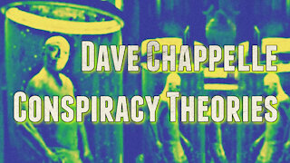 Dave Chappelle Theories