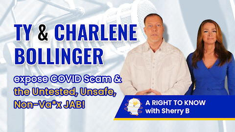 Ty & Charlene Bollinger expose COVID Scam & the Untested, Unsafe, Non-Va*x JAB!
