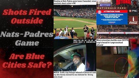 Lawmaker Pulls Race Card, NYC Cop Assault & Shooting Outside Nats-Padres Game: Dem Cities Suck