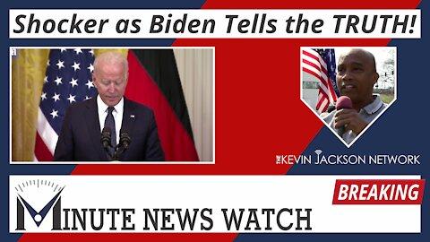 Biden Admits it!