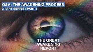 The Awakening Process | Part 1 | Great Awakening Q & A