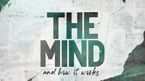 The Mind And How It Works