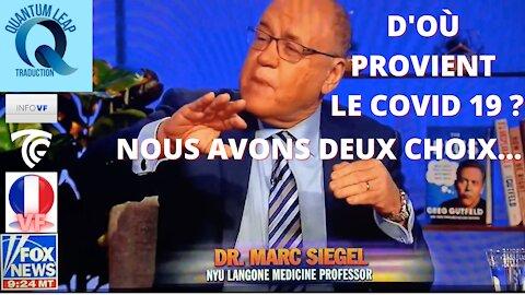 Dr MARC SIEGEL : D'OÙ PROVIENT LE COVID 19 ? NOUS AVONS DEUX CHOIX...