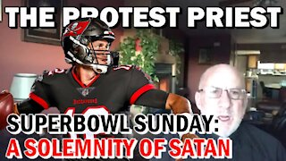 Super Bowl Sunday: A Solemnity of Satan   Fr. Imbarrato Live - Feb. 8, 2021