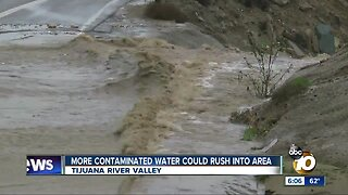 More contaminated water from Tijuana River could rush into area