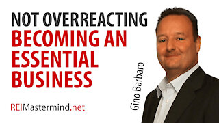 Not Overreacting and Becoming an Essential Business with Gino Barbaro
