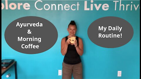 Ayurveda and Morning Coffee | My Daily Routine