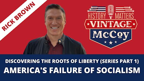 Discovering the Roots of Liberty: America's Failure of Socialism