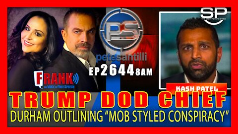 """EP 2644-8AM Trump DOD Chief: Durham Outlining """"Mob Style Conspiracy"""""""