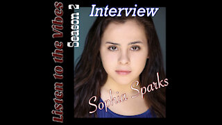 Listen to the Vibes-Sophia Sparks Interview