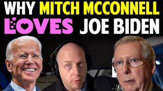 WHY MITCH MCCONNELL LOVES JOE BIDEN!