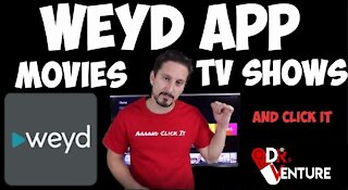 FREE MOVIES MOVIES/TV SHOWS- WEYD | APPS