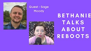 Bethanie Talks About Reboots