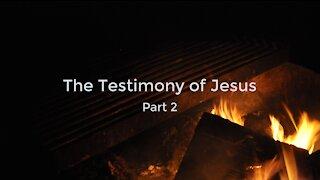 The Testimony of Jesus Part 2