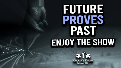 1.25.21: The PROOF seems undeniable! Future IS proving the PAST! PRAY!