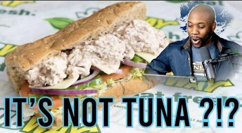 It's Not Tuna ?!?