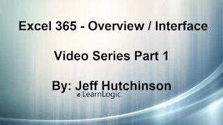 Excel 365 Part 1 - Overview Of The Interface
