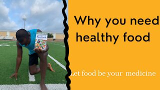 Why you need healthy foods