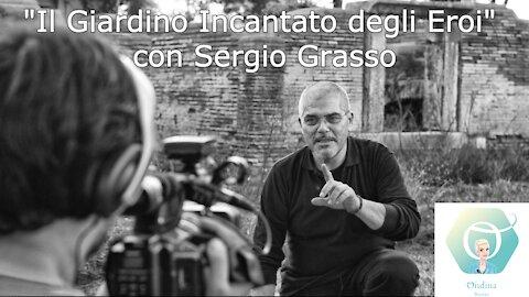 """""""Il Giardino Incantato degli Eroi"""" con Sergio Grasso e gli Etruschi"""