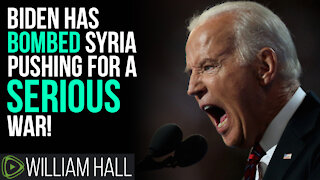 Biden Has BOMBED Syria, He Is Pushing For A SERIOUS War