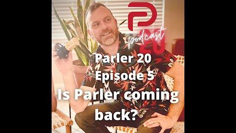Parler 20 Podcast - Episode 5: Is Parler coming back?