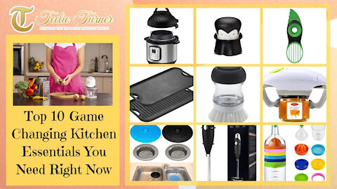 Teelie Turner | Top 10 Game Changing Kitchen Essentials You Need Right Now