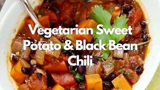 Vegetarian Sweet Potato & Black Bean Chili