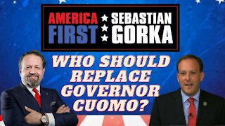 Who should replace Governor Cuomo? Rep. Lee Zeldin with Sebastian Gorka on AMERICA First