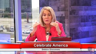 Celebrate America | Debbie Discusses 6.22.21