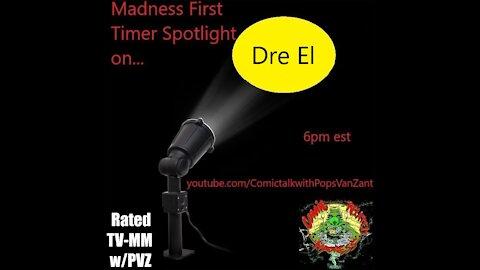Madness First timer Spotlight On...Dre El E5