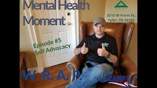 Mental Health Moment Ep 5, Self Advocacy