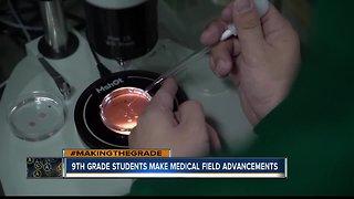 9TH GRADE STUDENTS MAKE MEDICAL FIELD ADVANCEMENTS