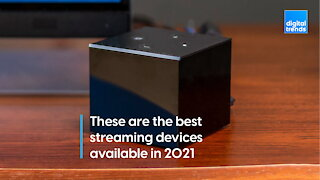 The best streaming devices for 2021