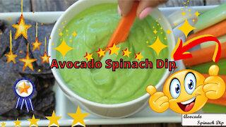 Delicious avocado spinach dip recipe