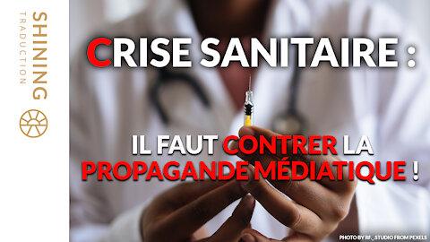 Crise sanitaire : Il faut contrer la propagande médiatique !