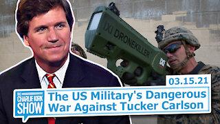 The US Military's Dangerous War Against Tucker Carlson   The Charlie Kirk Show