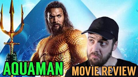 Aquaman - Movie Review (Spoilers)