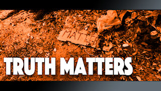TRUTH MATTERS - Official Music Video
