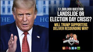 What Will It Be? Election Day Landslide Or A Constitutional Crisis?