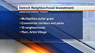 Announcement today for Detroit neighborhood investment